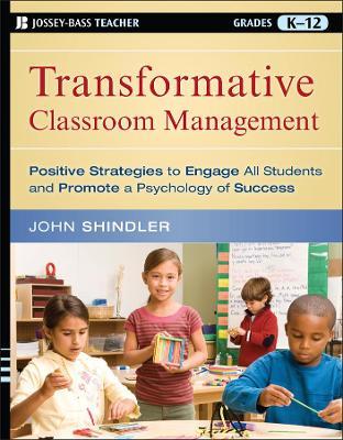 Transformative Classroom Management by John Shindler