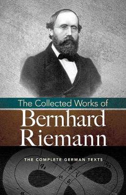 Collected Works of Bernhard Riemann by Bernhard Riemann