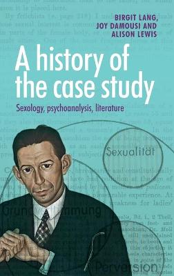 A History of the Case Study by Birgit Lang