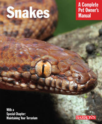 Snakes: Complete Pet Owner's Manual by R. D. Bartlett