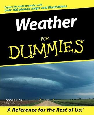 Weather For Dummies by John D. Cox