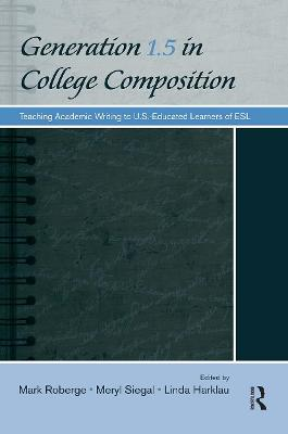 Generation 1.5 in College Composition by Mark Roberge