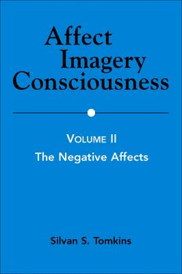 Affect Imagery Consciousness, Volume II by Silvan S. Tomkins
