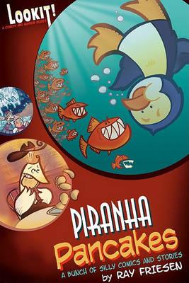 Piranha Pancakes by Ray Friesen