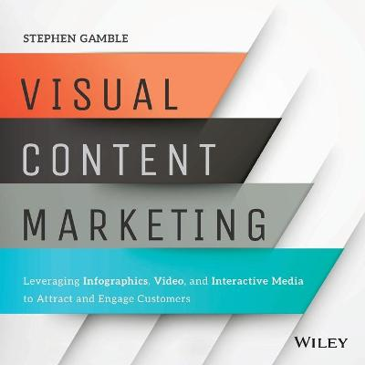 Visual Content Marketing by Stephen Gamble