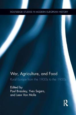 War, Agriculture, and Food by Paul Brassley