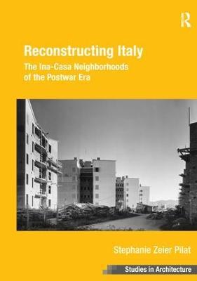 Reconstructing Italy by Stephanie Zeier Pilat