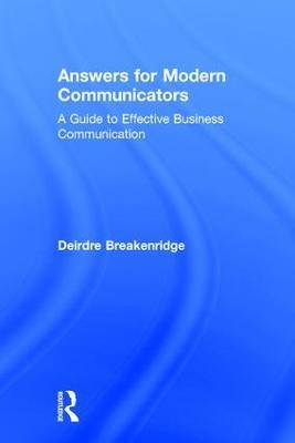 Answers for Modern Communicators by Deirdre Breakenridge