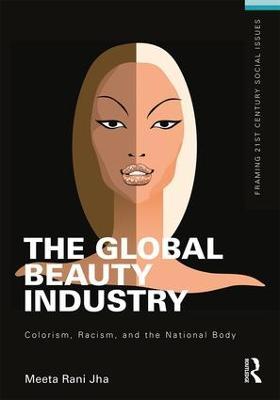 The Global Beauty Industry by Meeta Jha