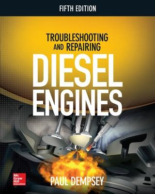 Troubleshooting and Repairing Diesel Engines, 5th Edition by Paul Dempsey