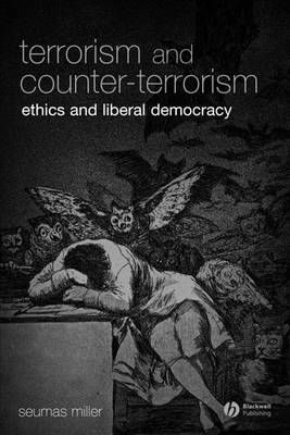 Terrorism and Counter-Terrorism by Seumas Miller
