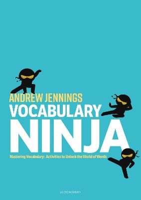 Vocabulary Ninja: Mastering Vocabulary - Activities to Unlock the World of Words book