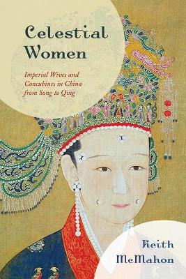Celestial Women: Imperial Wives and Concubines in China from Song to Qing book