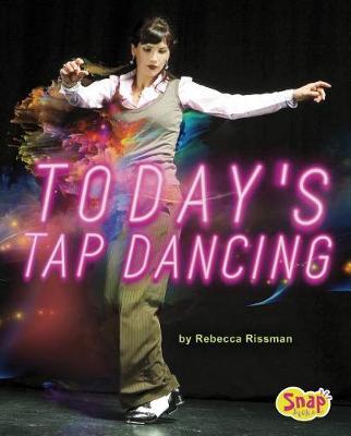 Today's Tap Dancing by Rebecca Rissman