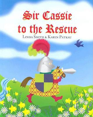 Sir Cassie to the Rescue by Linda Smith