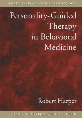 Personality-Guided Therapy in Behavioral Medicine by Robert G. Harper