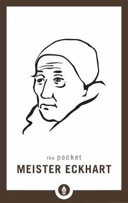 The Pocket Meister Eckhart by David O'Neal