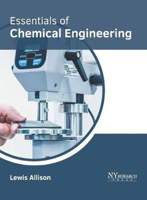 Essentials of Chemical Engineering by Lewis Allison