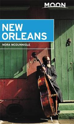 Moon New Orleans (First Edition): Local Spots Beyond the French Quarter by Nora McGunnigle