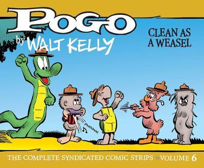 Pogo Vol. 6: Clean As A Weasel by Walt Kelly
