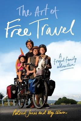The Art of Free Travel by Patrick Jones