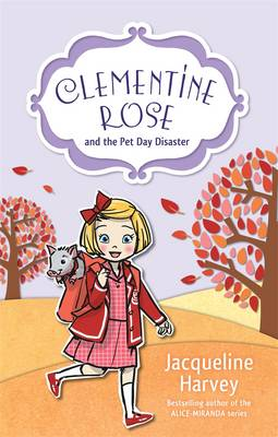 Clementine Rose and the Pet Day Disaster 2 by Jacqueline Harvey
