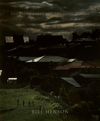 Bill Henson: The Light Fades but the Gods Remain by Bill Henson