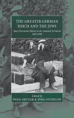 Greater German Reich and the Jews by Wolf Gruner