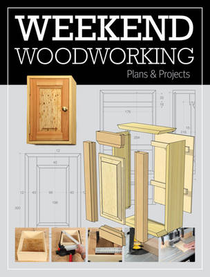 Weekend Woodworking by GMC Editors