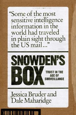 Snowden's Box: Trust in the Age of Surveillance by Jessica Bruder
