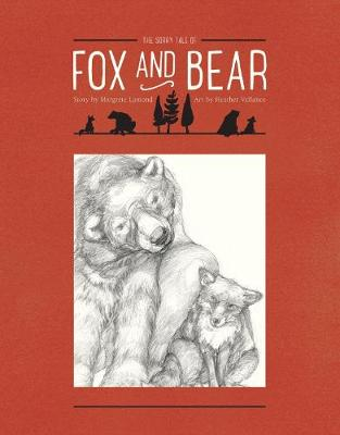 The Sorry Tale of Fox and Bear by Margrete Lamond