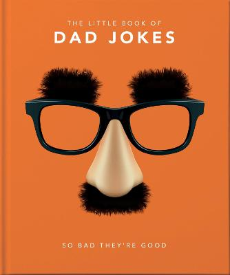 The Little Book of Dad Jokes: So bad they're good by Orange Hippo!