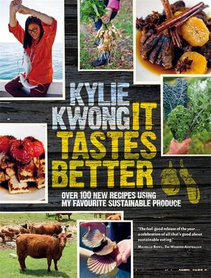 It Tastes Better by Kylie Kwong