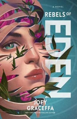 Rebels of Eden by Joey Graceffa