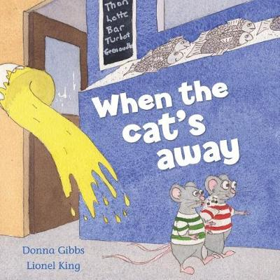 When the Cat's Away by Donna Gibbs