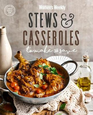 Stews & Casseroles to Make & Save by The Australian Women's Weekly