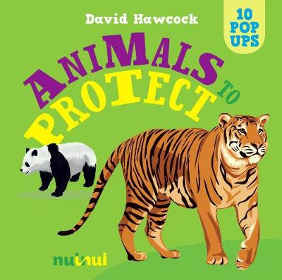 10 Pop Ups: Animals to Protect by ,David Hawcock
