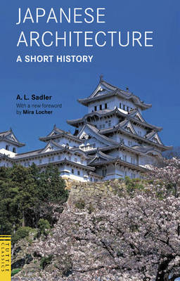 Japanese Architecture by A. L. Sadler