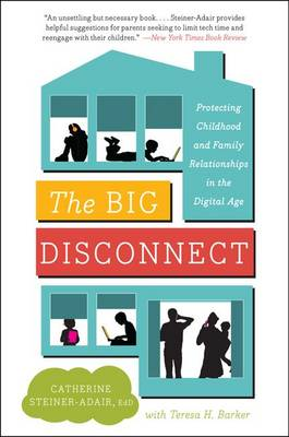The Big Disconnect by Dr Catherine Steiner-Adair
