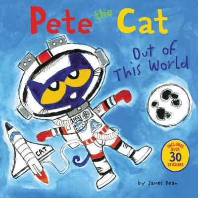 Pete the Cat: Out of This World by James Dean