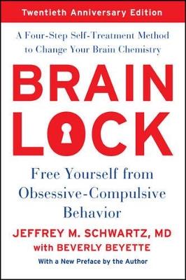 Brain Lock, Twentieth Anniversary Edition by Jeffrey M. Schwartz