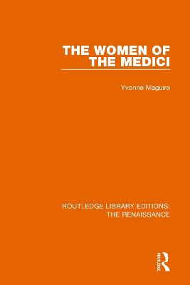 The Women of the Medici by Yvonne Maguire