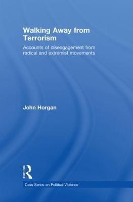 Walking Away from Terrorism by John G. Horgan
