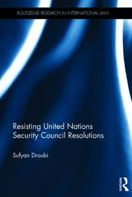 Resisting United Nations Security Council Resolutions by Sufyan Droubi