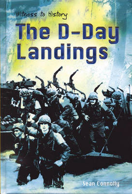 Witness to History: The D-Day Landings Paperback by Sean Connolly
