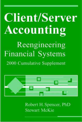 Client/Server Accounting: Reengineering Financial Systems 2000 Cumulative Supplement by Robert Spencer