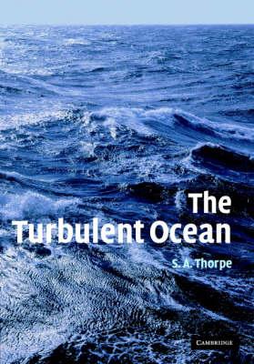 Turbulent Ocean by S. A. Thorpe