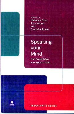 Speaking Your Mind: Oral Presentation and Seminar Skills by Tory Young