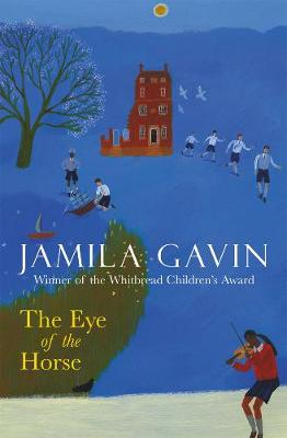 The Eye of the Horse by Jamila Gavin
