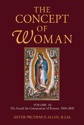 The Concept of Woman, Volume 3 by Prudence Allen